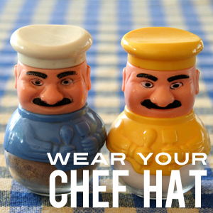 Step 4 of Getting a Show: Limit Wear Your Chef Hat!