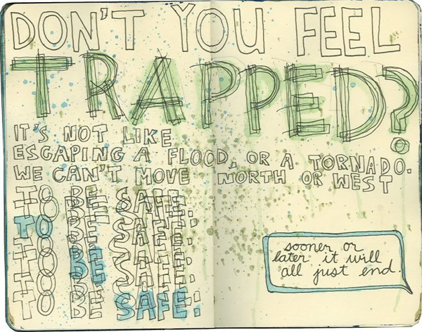 Don't you feel trapped?