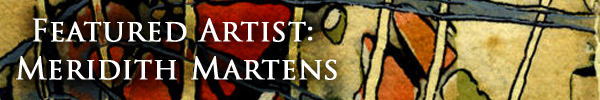Click to learn more about Featured Artist Meredith Martens!