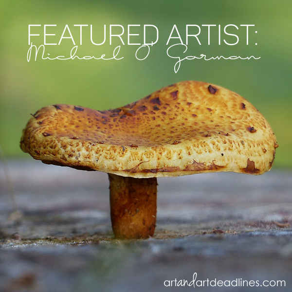 Learn more about Featured Artist Michael O' Gorman!