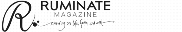 Learn more from the Ruminate Magazine!