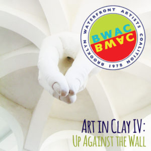 Learn more about the Art in Clay IV exhibit Up Against the Wall from BWAC!