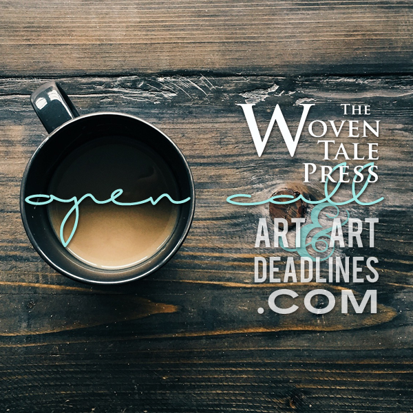 Learn more the Open Call from The Woven Tale Press!