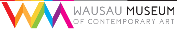 Learn more from the Wausau Museum of Contemporary Art!