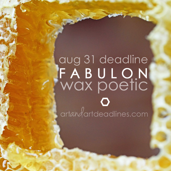 Learn more about the Wax Poetic Call for Entries from Fabulon!